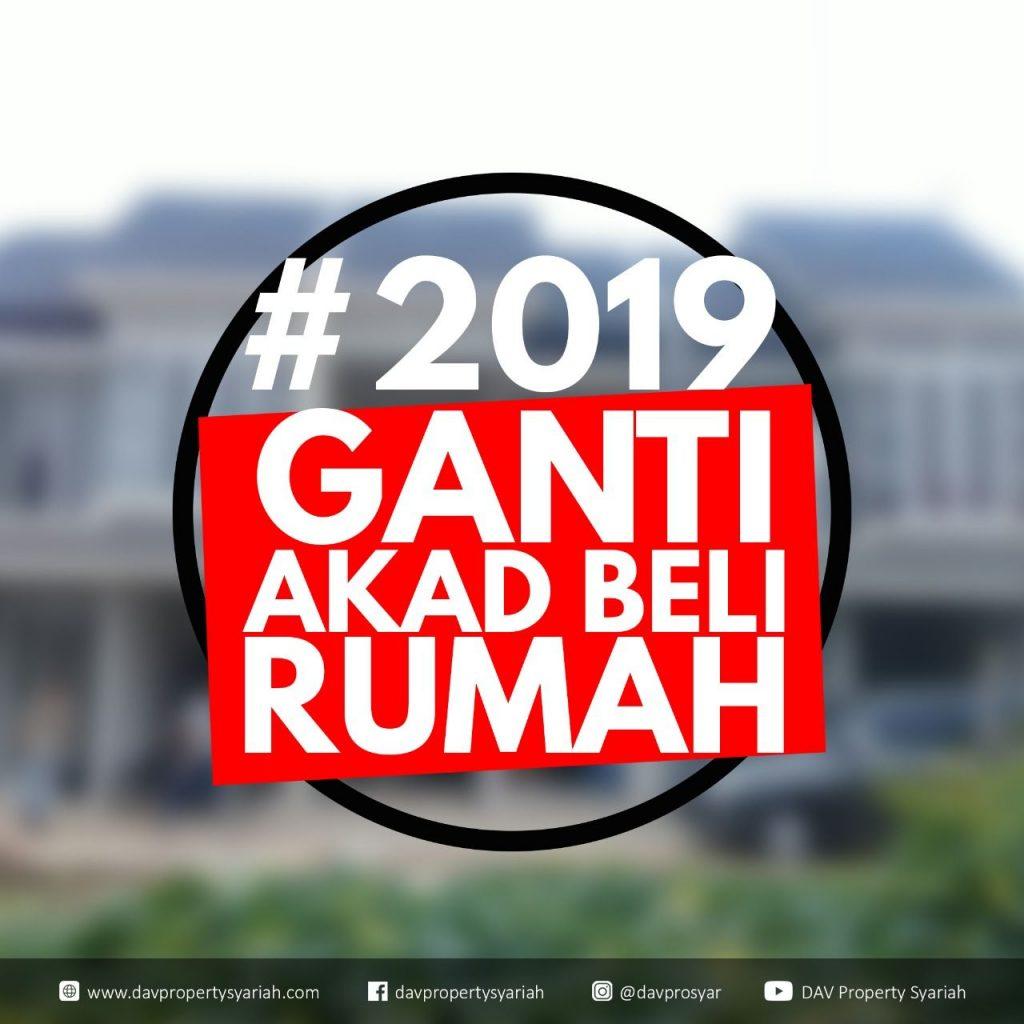 2019 Ganti Akad Beli Rumah